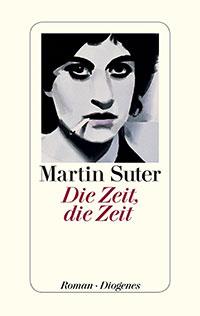 2012 Martin Suter: Die Zeit, Die Zeit